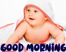 cute baby good morning images good