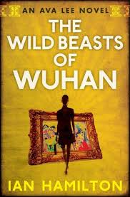 Now Available in Canada! The Wild Beasts of Wuhan - Book 3 in the popular Ava  Lee series | Ian Hamilton Books