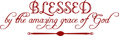 Blessed By The Amazing Grace Of God Vinyl Decal Sticker Clipart Full Size Clipart 2320976 Pinclipart