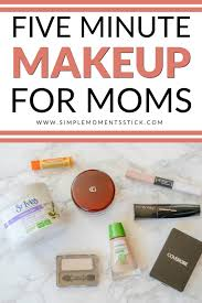 five minute makeup for moms simple
