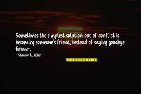 enemies becoming friends quotes top famous quotes about