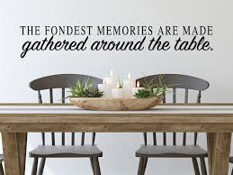 The Fondest Memories Are Made Gathered Around The Table Dining Room Wall Decal Story Of Home Decals