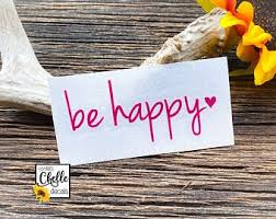 Be Happy Car Decal Etsy