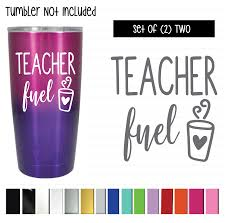Teacher Fuel Vinyl Graphic Decal Sticker Vehicle Car Truck Window Laptop And Universal Tumbler Shop Vinyl Design