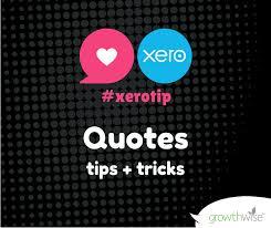 xero tip using quotes in xero growthwise