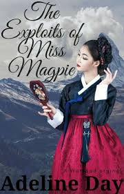 The Exploits of Miss Magpie - Adeline Day - Wattpad