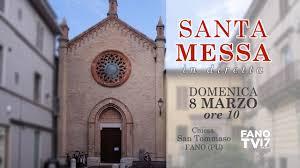 Domenica 8 Marzo ore 10, in diretta su Fano TV, S. Messa con il ...