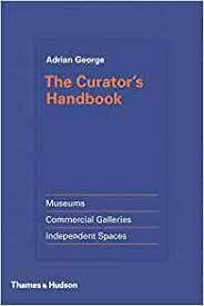The Curator's Handbook: George, Adrian: 9780500239285: Amazon.com: Books