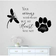 Winston Porter Your Wings Were Ready But My Heart Was Not With Dragonfly Paw Print Custom Name Dog Pet Memorial Vinyl Words Wall Decal Wayfair