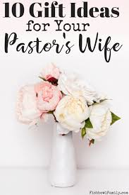 ten great gifts for your pastor s wife