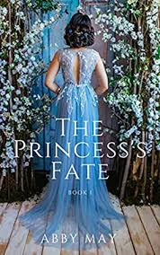 The Princess's Fate: Book 1 - Part 2 - Kindle edition by May, Abby.  Literature & Fiction Kindle eBooks @ Amazon.com.
