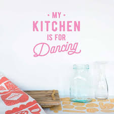 Wall Decal My Kitchen Is For Dancing Decovry Com