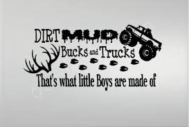 Oracal Dirt Mud Bucks And Trucks That S What Little Boys Are Made Of Wall Decal