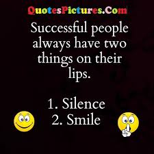 wonderful two things silence smile success quotes com