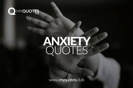 anxiety quotes status images myquotes club