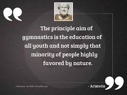 the principle aim of gymnastics inspirational quote by aristotle