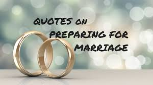 quotes on preparing for marriage marriage missions international