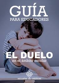 Guia Para Educadores El Duelo En El Ambito Escolar By Escuelas