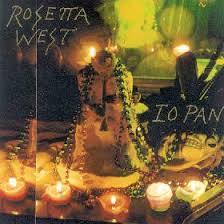 "Rosetta West - ""Io Pan"""