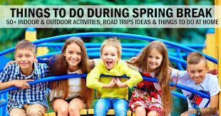things to do during spring break 50