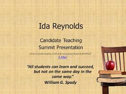 "Ida Reynolds Candidate Teaching Summit Presentation / ""All students can  learn and succeed, - ppt download"