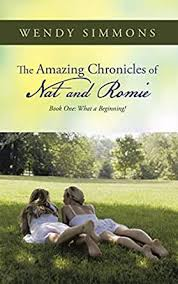 The Amazing Chronicles of Nat and Romie: Book One: What a Beginning! eBook:  Simmons, Wendy: Amazon.in: Kindle Store