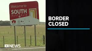 South Australia closes its border with ...