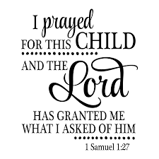 I Prayed For This Child Wall Quotes Decal Wallquotes Com