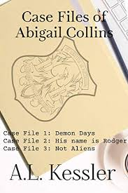The Case Files of Abigail Collins - Kindle edition by Kessler, A.L..  Mystery, Thriller & Suspense Kindle eBooks @ Amazon.com.
