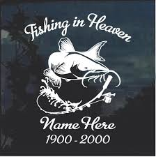Fishing In Heaven In Loving Memory Decal Sticker Catfish Custom Sticker Shop