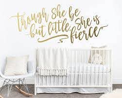 Though She Be But Little She Is Fierce Wall Decal Nursery Etsy