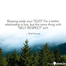 keeping aside your ego quotes writings by vinit kumar
