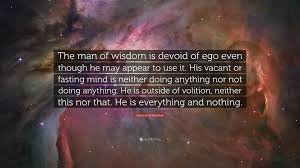 "ramesh s balsekar quote ""the man of wisdom is devoid of ego even"
