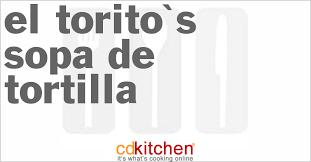 el torito s sopa de tortilla recipe