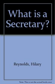 What is a Secretary?: Reynolds, Hilary: 9780852901588: Amazon.com: Books