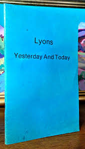 Lyons Yesterday and Today | Katie Skillings, Effie Anderson