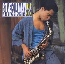 Steve Coleman And Five Elements - Drop Kick (1992, CD) | Discogs