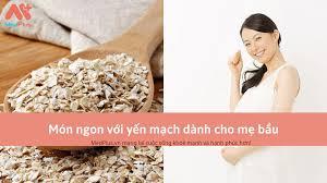 Cách chế biến yến mạch cho bà bầu bổ sung dinh dưỡng - Medplus.vn