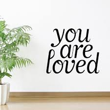 You Are Loved Wall Decals Home Love Wall Stickers Quotes For Living Room Bedroom Home Decor Vinyl Wall Art Poster Murals A375 Wall Sticker Love Wall Stickerwall Sticker Quotes Aliexpress