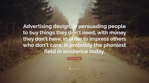 """victor papanek quote """"advertising design in persuading people to"""