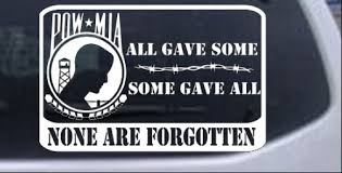 Pow Mia All Gave Some Car Or Truck Window Decal Sticker Rad Dezigns