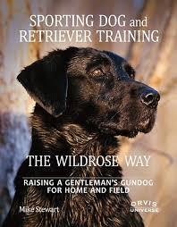 The Wildrose Way Hunting Dog Training Book Orvis