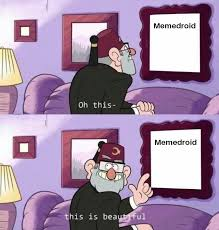 oh this is beautiful meme by