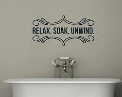 Amazon Com Enchantingly Elegant Relax Soak Unwind Bathroom Decor Vinyl Decal Wall Sticker Words Lettering 33x17 Home Kitchen