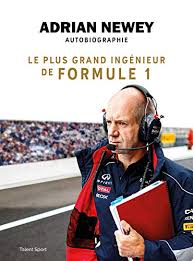 Adrian Newey, autobiographie : Le plus grand ingénieur de Formule 1 eBook:  Newey, Adrian: Amazon.fr