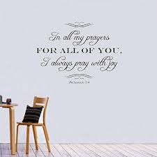 Amazon Com Wall Stickers Decal Removable Vinyl Decal Quote Art In All My Prayers For All Of You I Always Pray With Joy Christian God Scripture Bible Verse Home Kitchen
