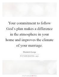 your commitment to follow god s plan makes a difference in the