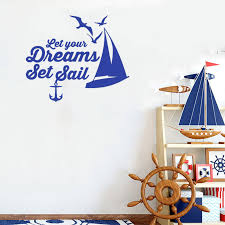 Stizzy Wall Decal Quotes Let Your Dreams Set Sail Vinyl Wall Sticker Sailboat Pattern Anchor Creative Kids Room Home Decor A750 Wall Stickers Aliexpress