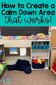 How To Set Up A Calm Down Space That Really Works Teaching Exceptional Kinders