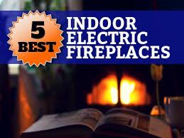 5 best indoor electric fireplaces